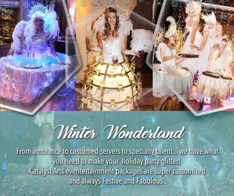 Catalyst Arts Entertainment Winter Wonderland Theme Parties - Champagne Skirts - Stilt Walkers - Tray Ladies
