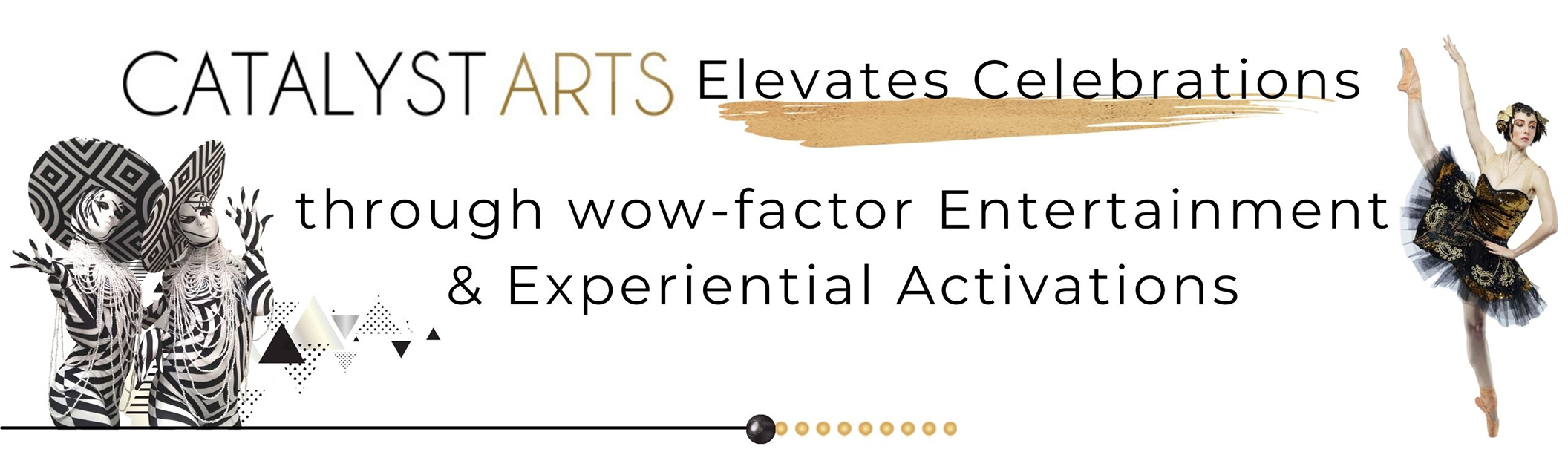 Catalyst Arts elevates celebrations with wow-factor entertainment & experiential activations