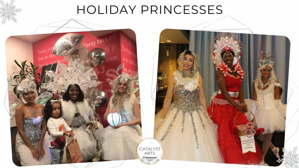 Holiday Princess & Strolling Holiday Party Performers by Catalyst Arts