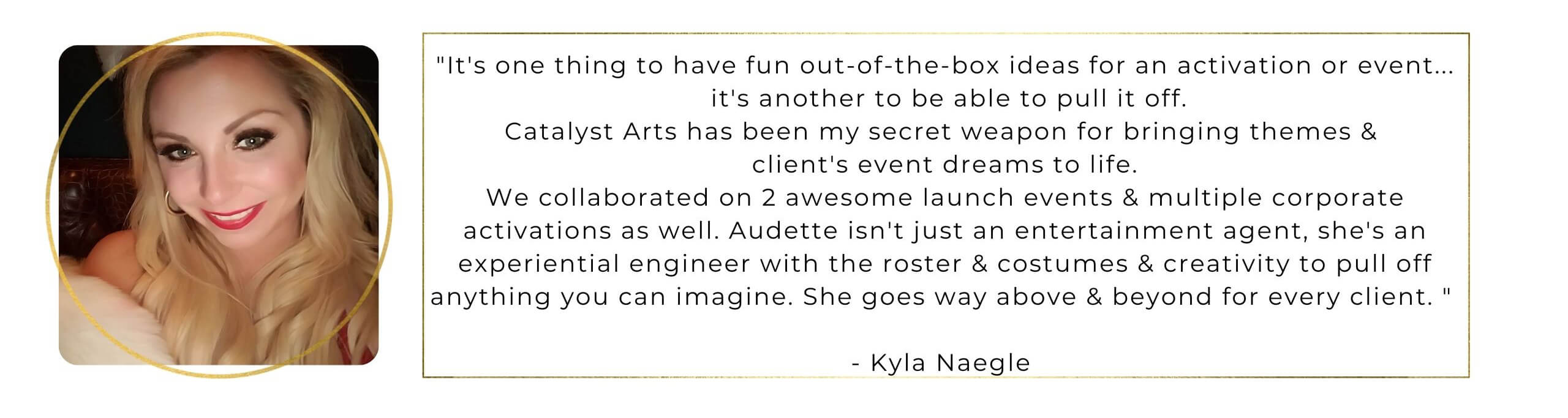 Catalyst Arts  Client Testimonial- Kyla for SF Activations & Launch Events